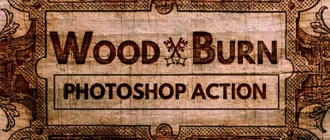 Wood Burn Effect for Photoshop CC and CS6