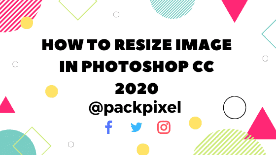 How To Resize Image In Photoshop CC