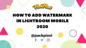 How To Add Watermark in Lightroom Mobile
